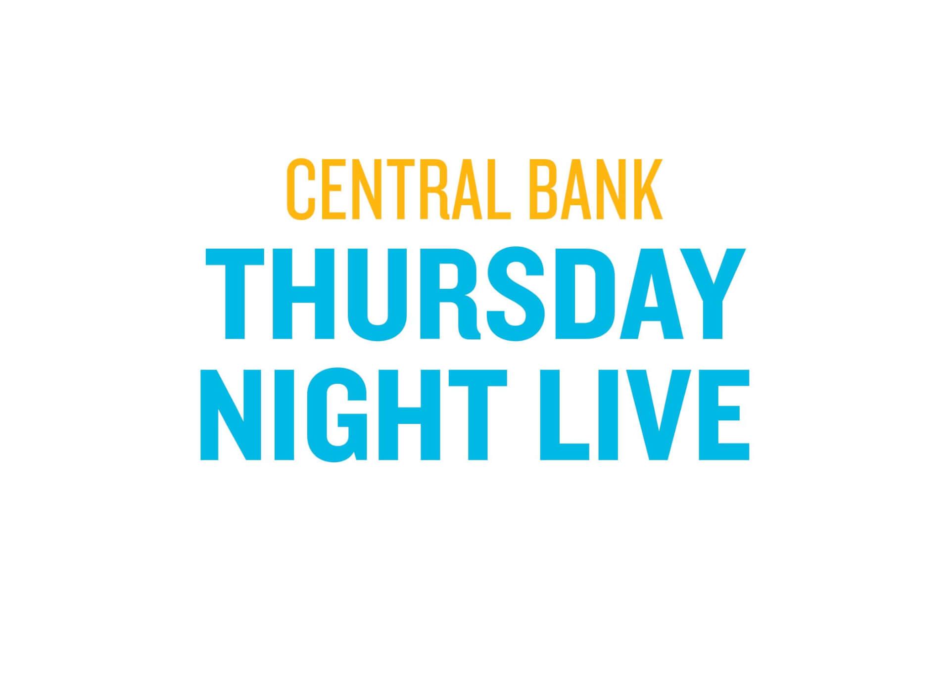 Central Bank Thursday Night Live
