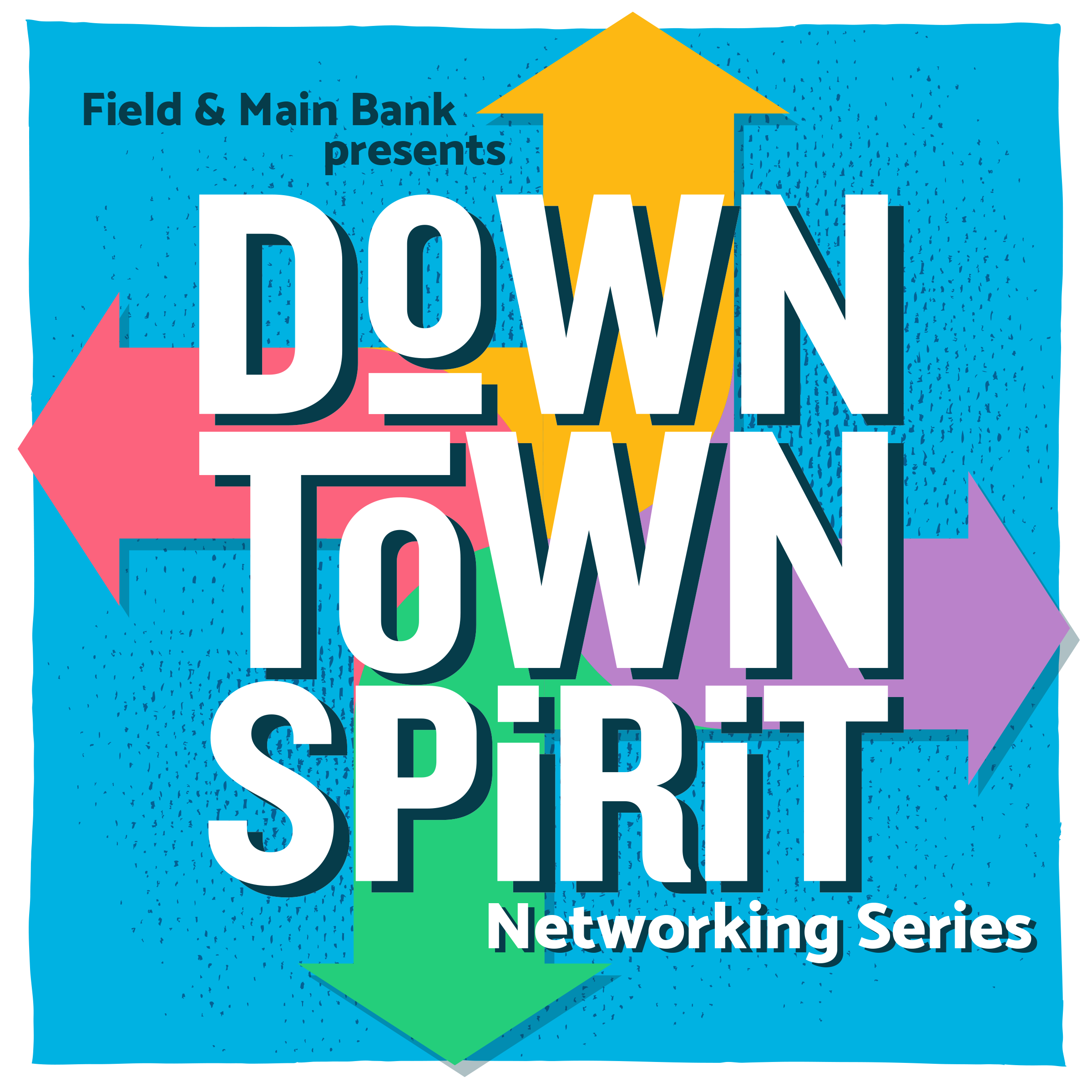 Downtown Spirit Networking Series Presented by Field & Main Bank
