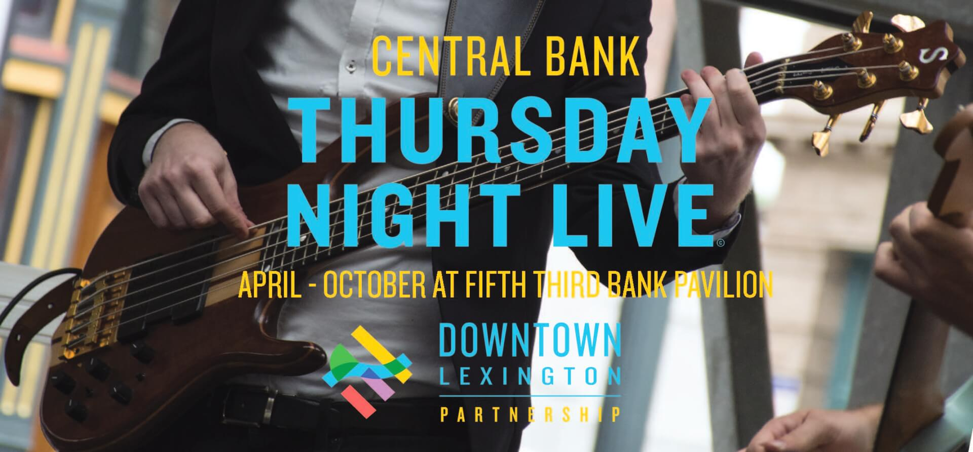 Central Bank Thursday Night Live at Fifth Third Bank Pavilion