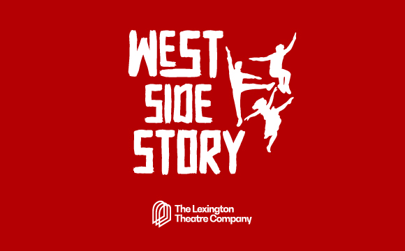 The Lexington Theatre Company presents WEST SIDE STORY